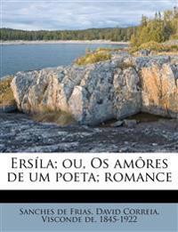 Ersíla; ou, Os amôres de um poeta; romance
