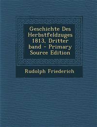 Geschichte Des Herbstfeldzuges 1813, Dritter band
