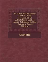 De Arte Poetica Liber: Tertiis Curis Recognovit Et Adnotatione Critica Auxit Johannes Vahlen