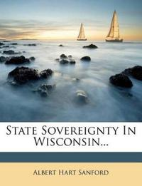 State Sovereignty In Wisconsin...