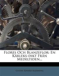 Flores Och Blanzeflor: En Karleks-Dikt Fran Medeltiden...