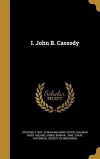 I JOHN B CASSODY
