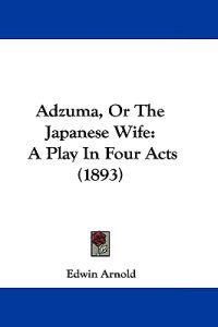 Adzuma, or the Japanese Wife