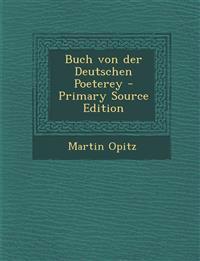 Buch von der Deutschen Poeterey - Primary Source Edition