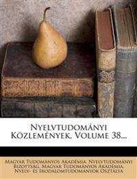 Nyelvtudomanyi Kozlemenyek, Volume 38...