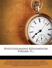 Nyelvtudomanyi Kozlemenyek, Volume 11...