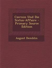Czernin Und Die Sixtus-Affaire