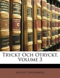 Tryckt Och Otryckt, Volume 3