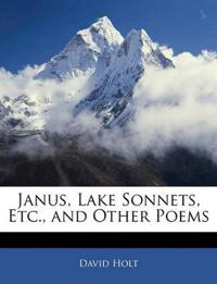 Janus, Lake Sonnets, Etc., and Other Poems