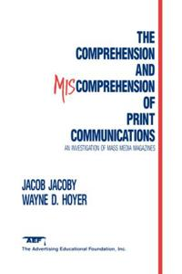 The Comprehension and Miscomprehension of Print Communications