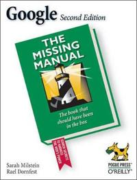 Google: The Missing Manual