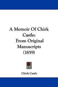 A Memoir of Chirk Castle