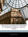 Quid De Clementia Senserit L. Annæus Seneca: Thesis, Paris