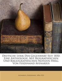 Deutsche Lyrik Der Gegenwart Seit 1850; Eine Anthologie. Mit Biographischen Und Bibliographischen Notizen Hrsg. Von Ferdinand Avenarius