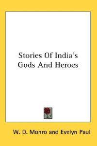 Stories of India's Gods and Heroes