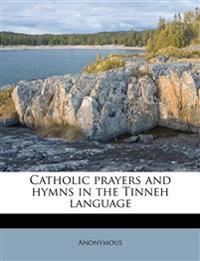 Catholic prayers and hymns in the Tinneh language