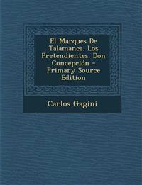 El Marques De Talamanca. Los Pretendientes. Don Concepción