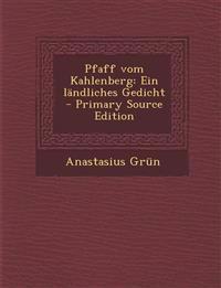 Pfaff Vom Kahlenberg: Ein Landliches Gedicht - Primary Source Edition