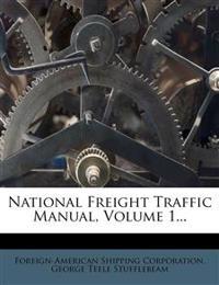 National Freight Traffic Manual, Volume 1...