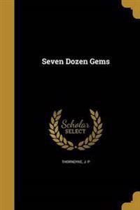 7 DOZEN GEMS