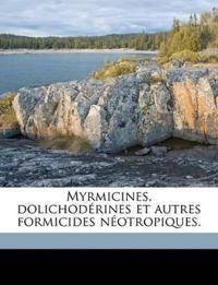 Myrmicines, dolichodérines et autres formicides néotropiques.
