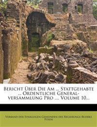 Bericht Über Die Am ... Stattgehabte ... Ordentliche General-versammlung Pro ..., Volume 10...