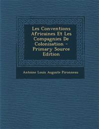 Les Conventions Africaines Et Les Compagnies De Colonisation