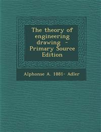 The theory of engineering drawing