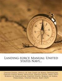Landing-force Manual: United States Navy...