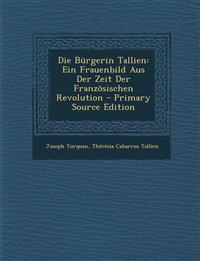 Die Bürgerin Tallien: Ein Frauenbild Aus Der Zeit Der Französischen Revolution