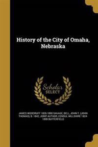 HIST OF THE CITY OF OMAHA NEBR