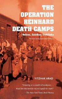 The Operation Reinhard Death Camps: Belzec, Sobibor, Treblinka