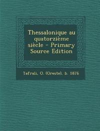 Thessalonique au quatorzième siècle - Primary Source Edition