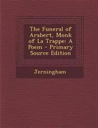Funeral of Arabert, Monk of La Trappe: A Poem