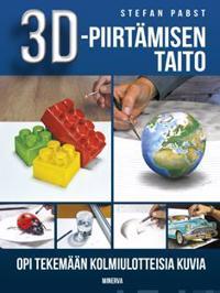 3D-piirtämisen taito - Opi tekemään kolmiulotteisia kuvia