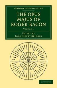 The The Opus Majus of Roger Bacon 2 Volume Paperback Set The Opus Majus of Roger Bacon
