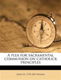 A plea for sacramental communion on catholick principles