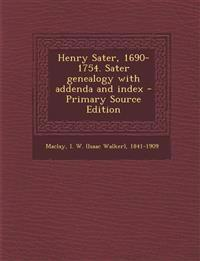 Henry Sater, 1690-1754. Sater genealogy with addenda and index