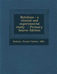 Botulism: A Clinical and Experimental Study - Primary Source Edition