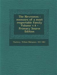 The Newcomes: Memoirs of a Most Respectable Family Volume V.4 - Primary Source Edition