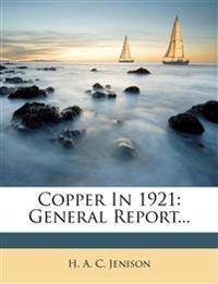 Copper In 1921: General Report...