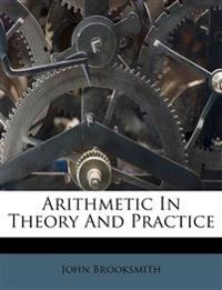 Arithmetic In Theory And Practice
