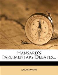 Hansard's Parlimentary Debates...