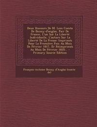 Deux Discours De M. Lem Comte De Boissy-d'anglas, Pair De France, L'un Sur La Liberté Individuelle, L'auture Sur La Liberté De La Presse: Imprimés Pou