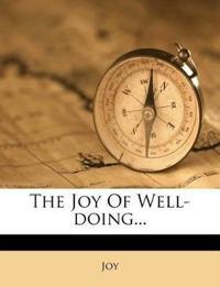 The Joy Of Well-doing...
