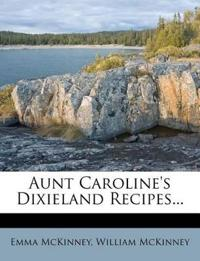 Aunt Caroline's Dixieland Recipes...