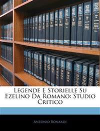Legende E Storielle Su Ezelino Da Romano: Studio Critico