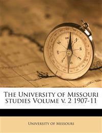 The University of Missouri studies Volume v. 2 1907-11