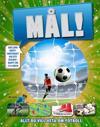 Mål! : allt du vill veta om fotboll