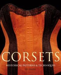 Corsets - historic patterns and techniques